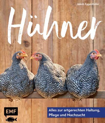 Hühner: Alles zur artgerechten Haltung, Pflege und Nachzucht - Unsere Buchempfehlung